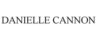 mark for DANIELLE CANNON, trademark #85618482