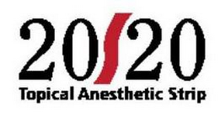 mark for 20/20 TOPICAL ANESTHETIC STRIP, trademark #85618595
