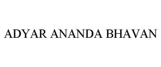 mark for ADYAR ANANDA BHAVAN, trademark #85618962