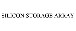 mark for SILICON STORAGE ARRAY, trademark #85618970