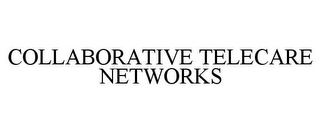 mark for COLLABORATIVE TELECARE NETWORKS, trademark #85619064
