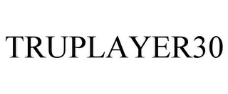 mark for TRUPLAYER30, trademark #85619066