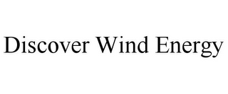 mark for DISCOVER WIND ENERGY, trademark #85619503
