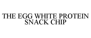 mark for THE EGG WHITE PROTEIN SNACK CHIP, trademark #85619899