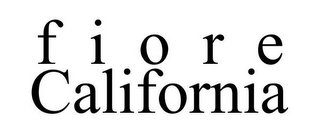 mark for F I O R E  CALIFORNIA, trademark #85619936