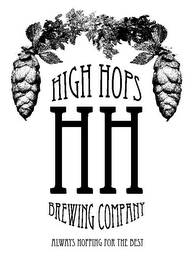 mark for HIGH HOPS BREWING COMPANY ALWAYS HOPPING FOR THE BEST HH, trademark #85620400
