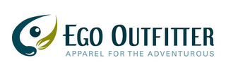 mark for EGO OUTFITTER APPAREL FOR THE ADVENTUROUS, trademark #85620629