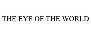 mark for THE EYE OF THE WORLD, trademark #85620900