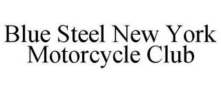 mark for BLUE STEEL NEW YORK MOTORCYCLE CLUB, trademark #85621255