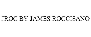 mark for JROC BY JAMES ROCCISANO, trademark #85621383