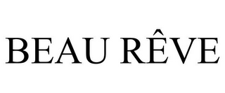 mark for BEAU RÊVE, trademark #85621405