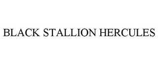 mark for BLACK STALLION HERCULES, trademark #85621549