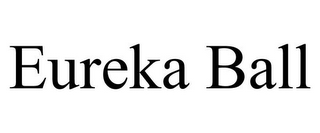 mark for EUREKA BALL, trademark #85621648