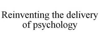 mark for REINVENTING THE DELIVERY OF PSYCHOLOGY, trademark #85622226