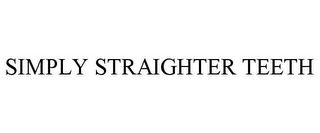 mark for SIMPLY STRAIGHTER TEETH, trademark #85622909