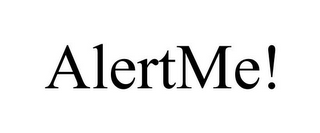 mark for ALERTME!, trademark #85622921