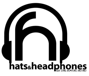 mark for H HATS&HEADPHONES, OUR SONG REMAINS INSANE!, trademark #85623030
