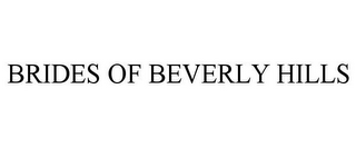 mark for BRIDES OF BEVERLY HILLS, trademark #85623198