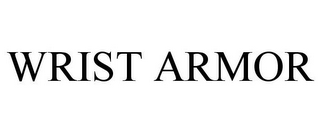 mark for WRIST ARMOR, trademark #85623218