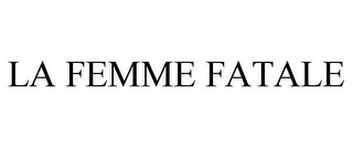 mark for LA FEMME FATALE, trademark #85623344