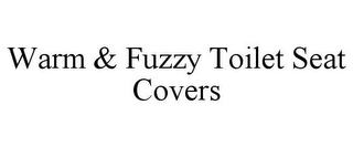 mark for WARM & FUZZY TOILET SEAT COVERS, trademark #85623696