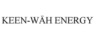 mark for KEEN-WÄH ENERGY, trademark #85623754