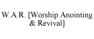 mark for W.A.R. [WORSHIP ANOINTING & REVIVAL], trademark #85623768