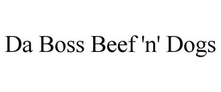 mark for DA BOSS BEEF 'N' DOGS, trademark #85623769