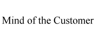 mark for MIND OF THE CUSTOMER, trademark #85624015