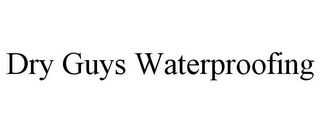 mark for DRY GUYS WATERPROOFING, trademark #85624168