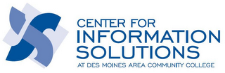 mark for SS CENTER FOR INFORMATION SOLUTIONS AT DES MOINES AREA COMMUNITY COLLEGE, trademark #85624413