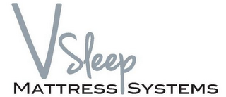 mark for V SLEEP MATTRESS SYSTEMS, trademark #85624500