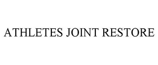 mark for ATHLETES JOINT RESTORE, trademark #85624647