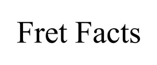 mark for FRET FACTS, trademark #85625307
