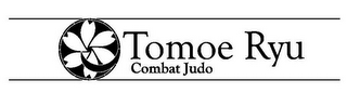 mark for TOMOE RYU COMBAT JUDO, trademark #85625309