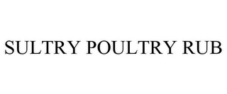 mark for SULTRY POULTRY RUB, trademark #85625347