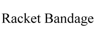 mark for RACKET BANDAGE, trademark #85625380