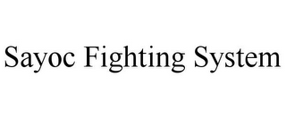 mark for SAYOC FIGHTING SYSTEM, trademark #85625739