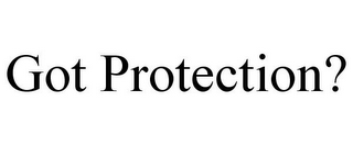 mark for GOT PROTECTION?, trademark #85625865