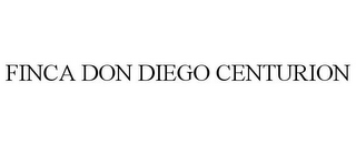 mark for FINCA DON DIEGO CENTURION, trademark #85625955