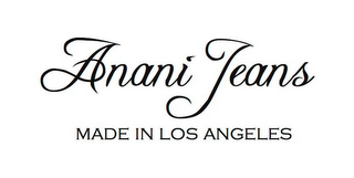 mark for ANANI JEANS MADE IN LOS ANGELES, trademark #85625984