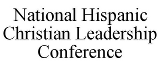 mark for NATIONAL HISPANIC CHRISTIAN LEADERSHIP CONFERENCE, trademark #85626054