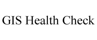 mark for GIS HEALTH CHECK, trademark #85626068