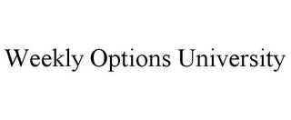 mark for WEEKLY OPTIONS UNIVERSITY, trademark #85626254