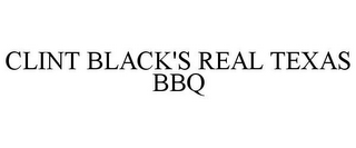 mark for CLINT BLACK'S REAL TEXAS BBQ, trademark #85626257