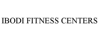 mark for IBODI FITNESS CENTERS, trademark #85626316