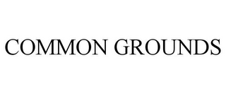 mark for COMMON GROUNDS, trademark #85626816