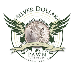mark for SILVER DOLLAR PAWN & JEWELRY, ALEXANDRIA, LA, E PLURIBUS UNUM, IN GOD WE TRUST, trademark #85626880
