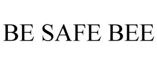 mark for BE SAFE BEE, trademark #85626965