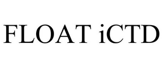 mark for FLOAT ICTD, trademark #85627216